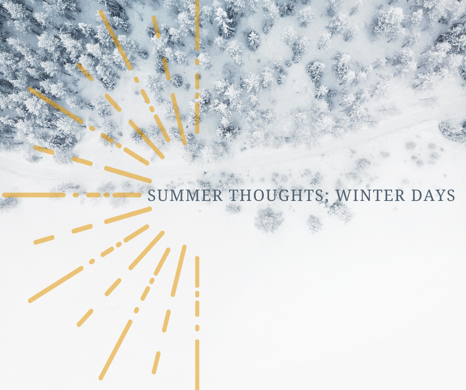 Summer Thought; Winter Day